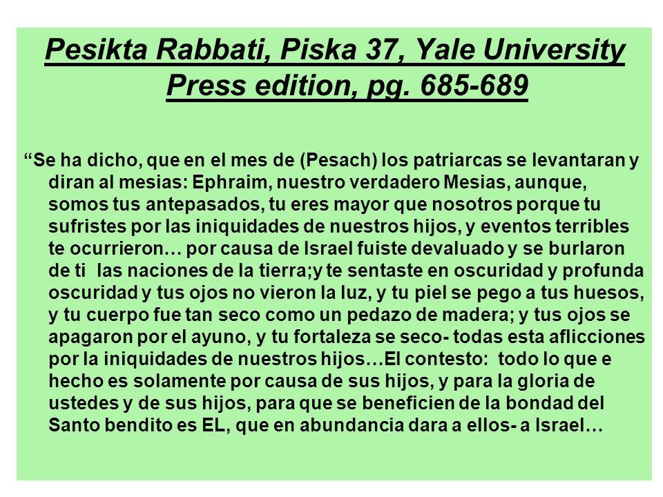 Pesikta Rabbati, Piska 37, Yale University Press edition, pg. 685-689 Se ha dicho, que en el mes de (Pesach) los patriarcas se levantaran y diran al m