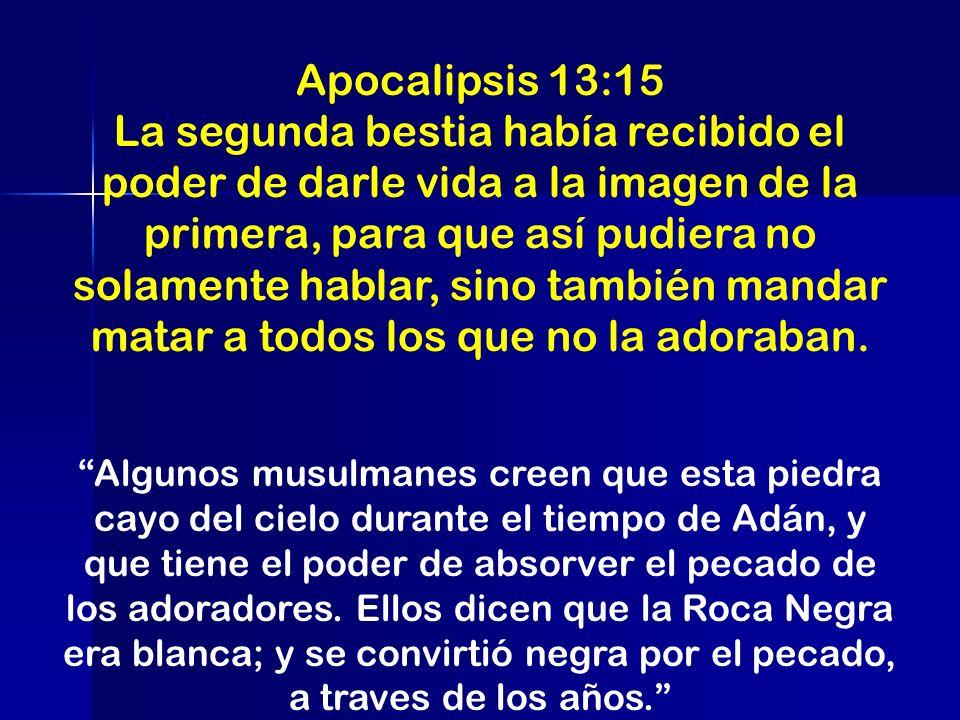 Apocalipsis 13:15 La segunda bestia había recibido el poder de darle vida a la imagen de la primera, para que así pudiera no solamente hablar, sino ta