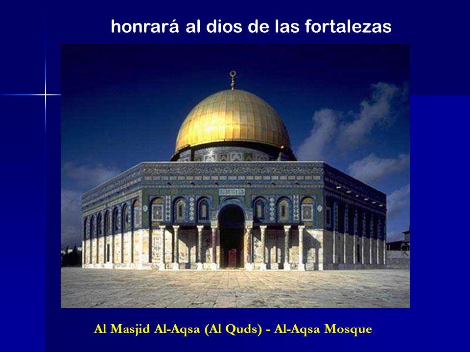 Al Masjid Al-Aqsa (Al Quds) - Al-Aqsa Mosque, honrará al dios de las fortalezas