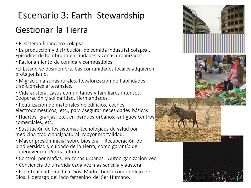 Escenario 3: Earth Stewardship Gestionar la Tierra El sistema financiero colapsa La producción y distribución de comida industrial colapsa.. Episodios