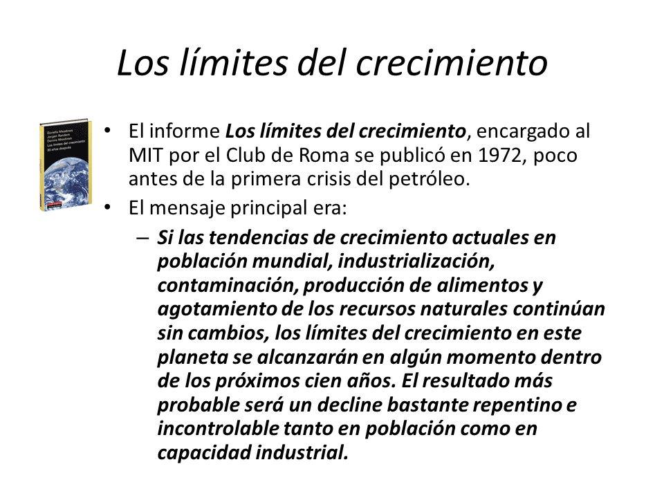 Los límites del crecimiento El informe Los límites del crecimiento, encargado al MIT por el Club de Roma se publicó en 1972, poco antes de la primera