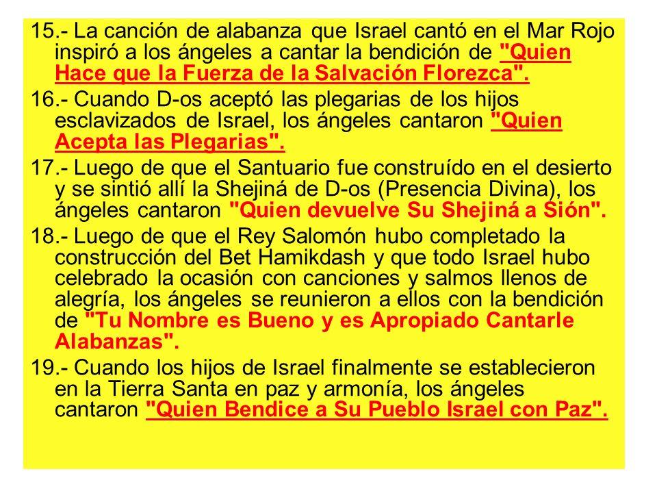 15.- La canción de alabanza que Israel cantó en el Mar Rojo inspiró a los ángeles a cantar la bendición de