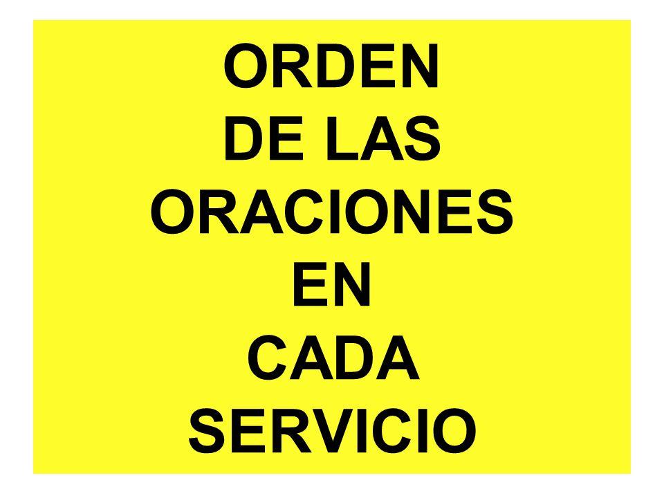 ORDEN DE LAS ORACIONES EN CADA SERVICIO