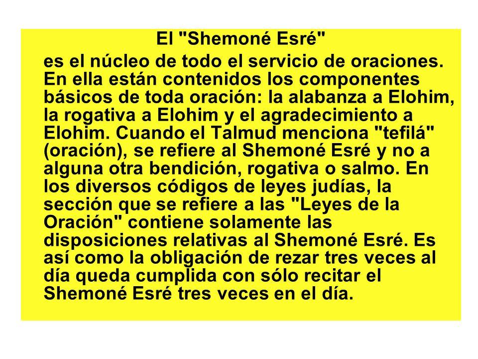 El Shemoné Esré es el núcleo de todo el servicio de oraciones.