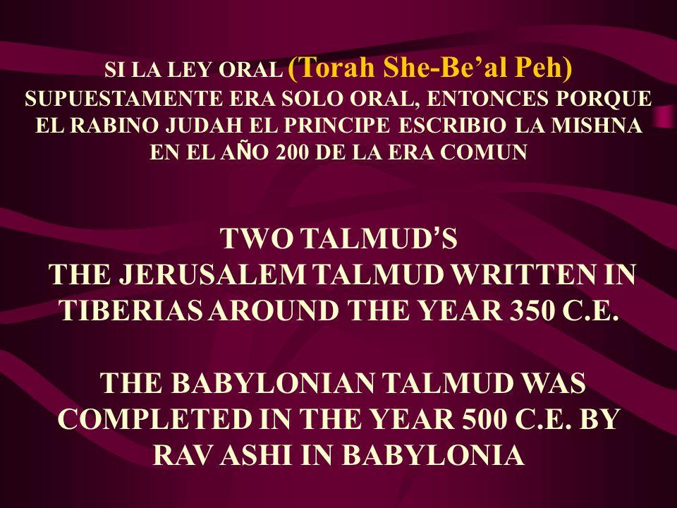SI LA LEY ORAL (Torah She-Beal Peh) SUPUESTAMENTE ERA SOLO ORAL, ENTONCES PORQUE EL RABINO JUDAH EL PRINCIPE ESCRIBIO LA MISHNA EN EL A Ñ O 200 DE LA