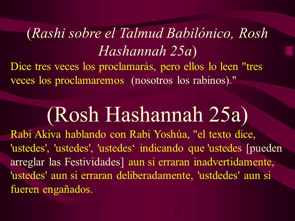 (Rashi sobre el Talmud Babilónico, Rosh Hashannah 25a) Dice tres veces los proclamarás, pero ellos lo leen
