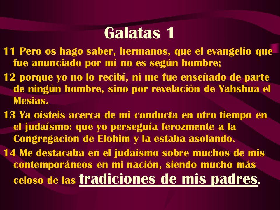 Galatas 1 11 Pero os hago saber, hermanos, que el evangelio que fue anunciado por mí no es según hombre; 12 porque yo no lo recibí, ni me fue enseñado
