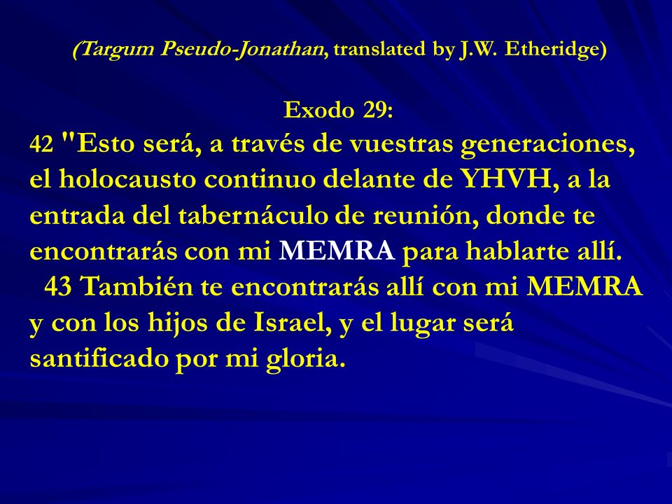 (Targum Pseudo-Jonathan, translated by J.W. Etheridge) Exodo 29: 42