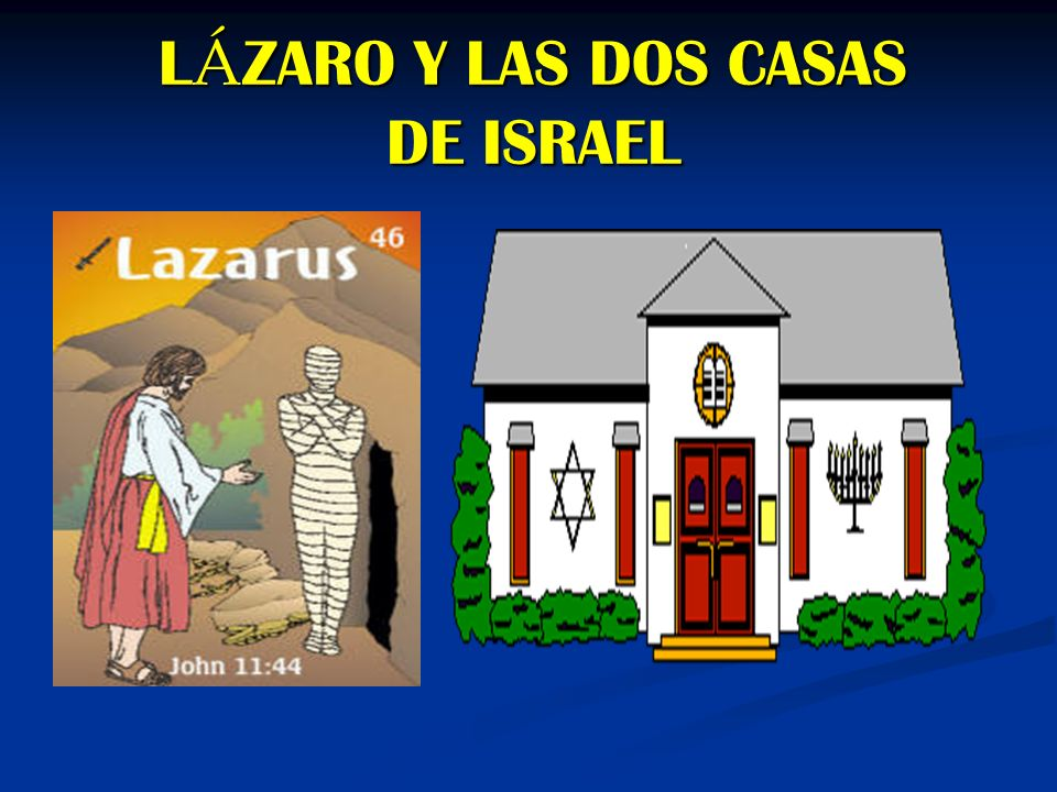 L Á ZARO Y LAS DOS CASAS DE ISRAEL