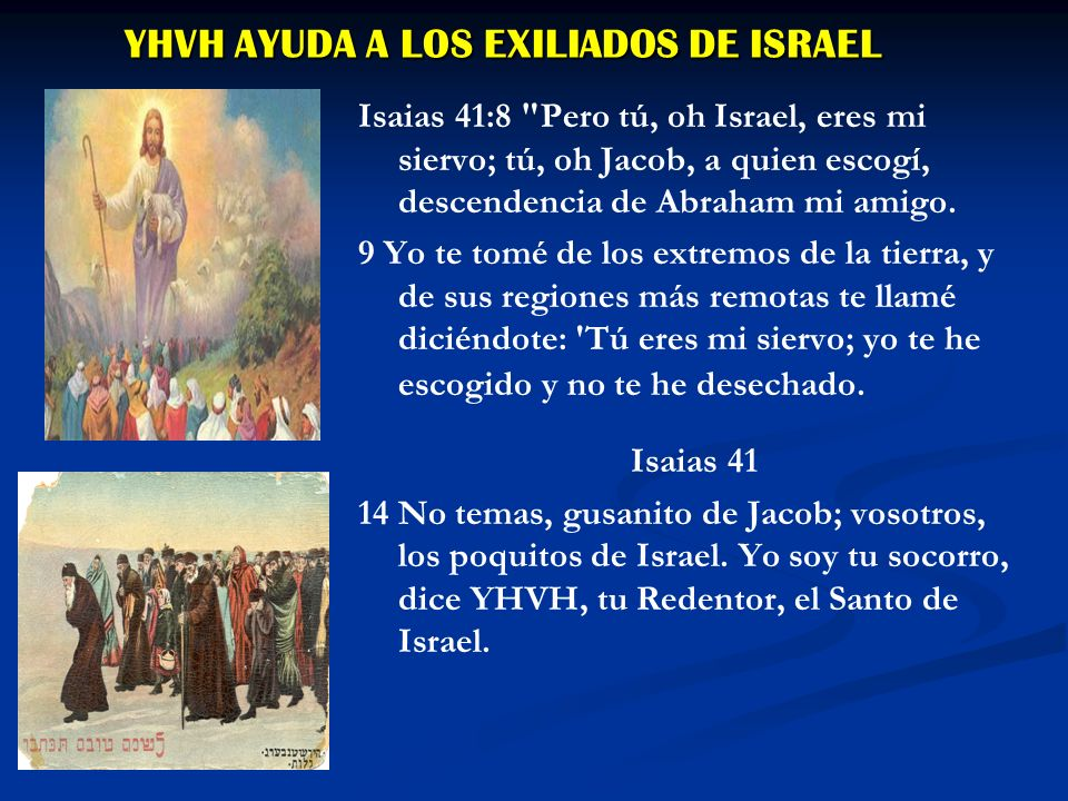 YHVH AYUDA A LOS EXILIADOS DE ISRAEL Isaias 41:8