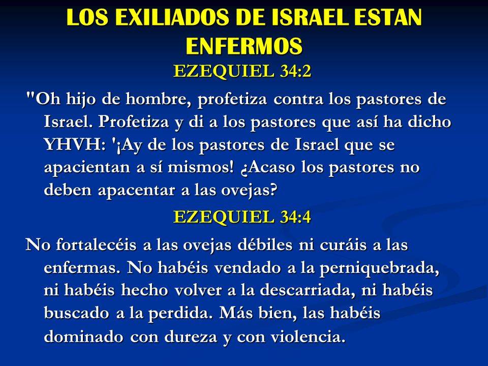 LOS EXILIADOS DE ISRAEL ESTAN ENFERMOS EZEQUIEL 34:2