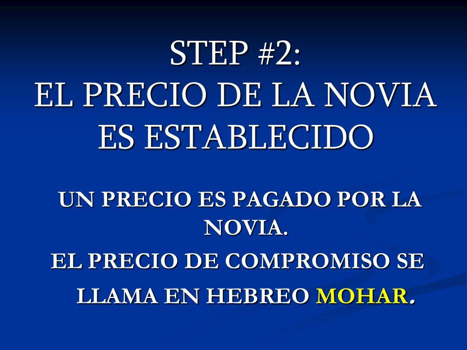 STEP #2: EL PRECIO DE LA NOVIA ES ESTABLECIDO UN PRECIO ES PAGADO POR LA NOVIA. UN PRECIO ES PAGADO POR LA NOVIA. EL PRECIO DE COMPROMISO SE LLAMA EN