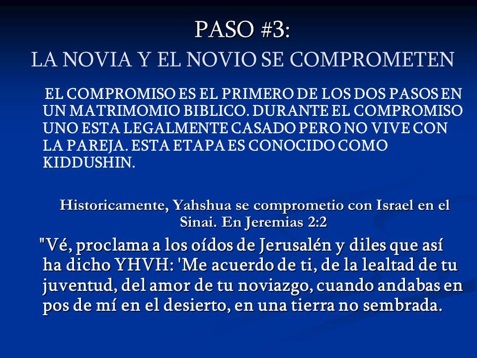 PASO #3: PASO #3: LA NOVIA Y EL NOVIO SE COMPROMETEN EL COMPROMISO ES EL PRIMERO DE LOS DOS PASOS EN UN MATRIMOMIO BIBLICO. DURANTE EL COMPROMISO UNO
