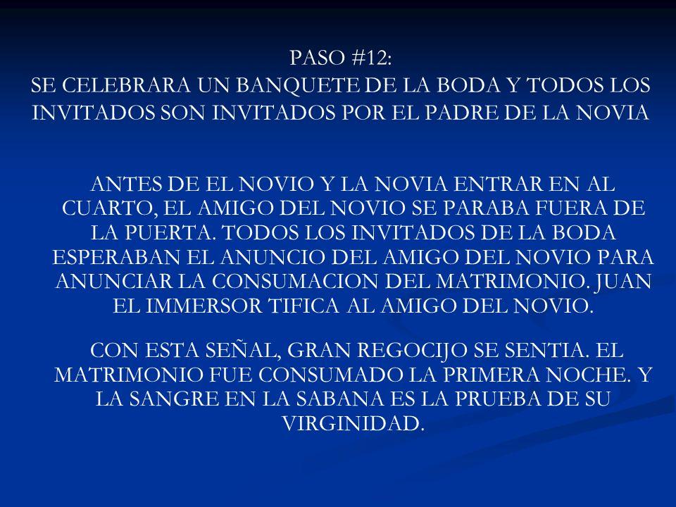 PASO #12: SE CELEBRARA UN BANQUETE DE LA BODA Y TODOS LOS INVITADOS SON INVITADOS POR EL PADRE DE LA NOVIA ANTES DE EL NOVIO Y LA NOVIA ENTRAR EN AL C