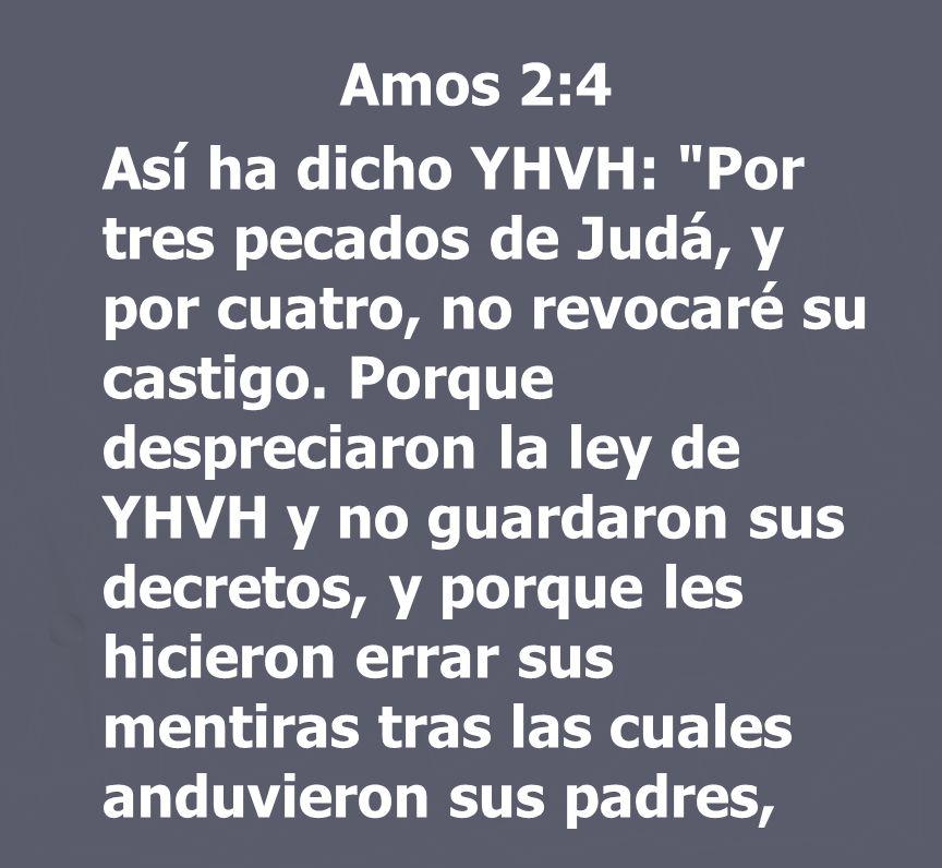 Amos 2:4 Así ha dicho YHVH: