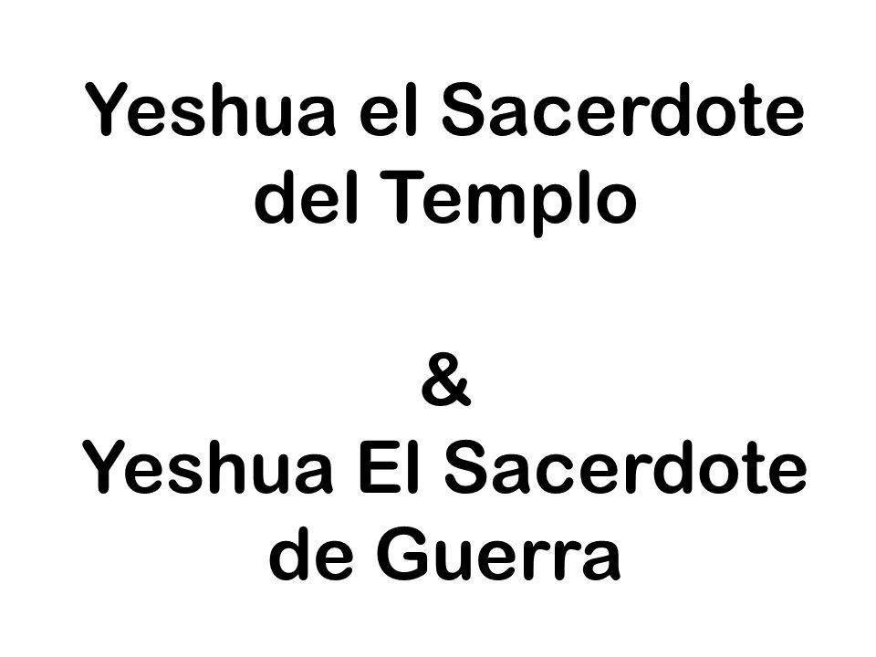 & Yeshua El Sacerdote de Guerra Yeshua el Sacerdote del Templo