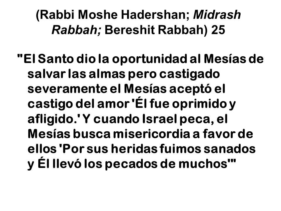 (Rabbi Moshe Hadershan; Midrash Rabbah; Bereshit Rabbah) 25