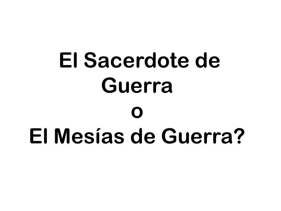 El Sacerdote de Guerra o El Mesías de Guerra?