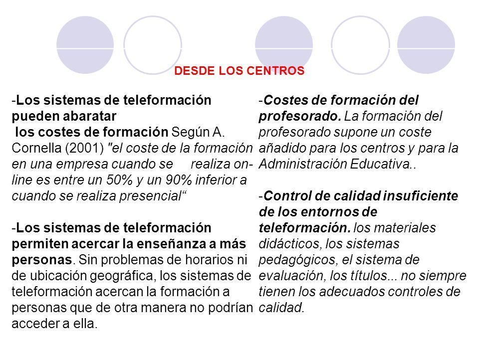 DESDE LOS CENTROS -Los sistemas de teleformación pueden abaratar los costes de formación Según A. Cornella (2001)