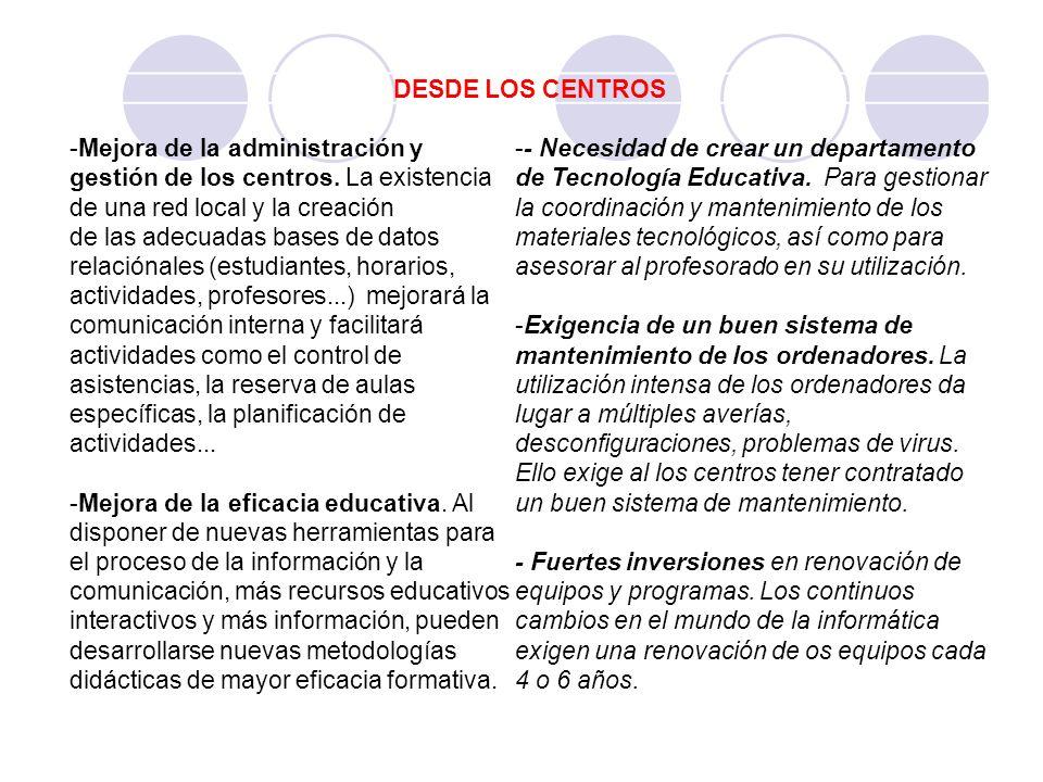 DESDE LOS CENTROS -Mejora de la administración y gestión de los centros. La existencia de una red local y la creación de las adecuadas bases de datos