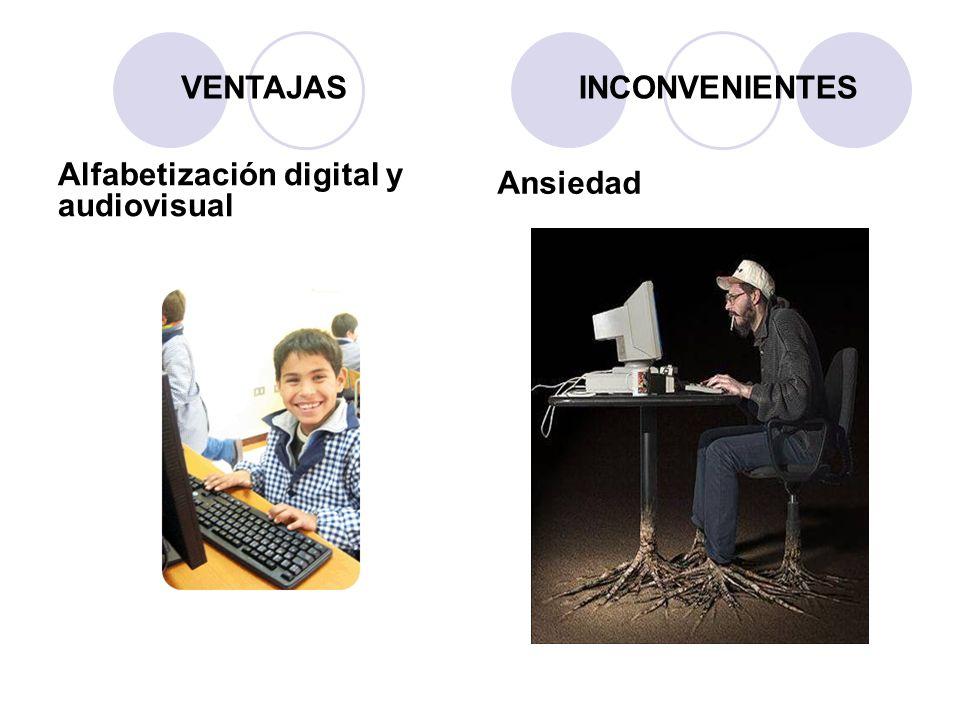 Alfabetización digital y audiovisual Ansiedad VENTAJASINCONVENIENTES