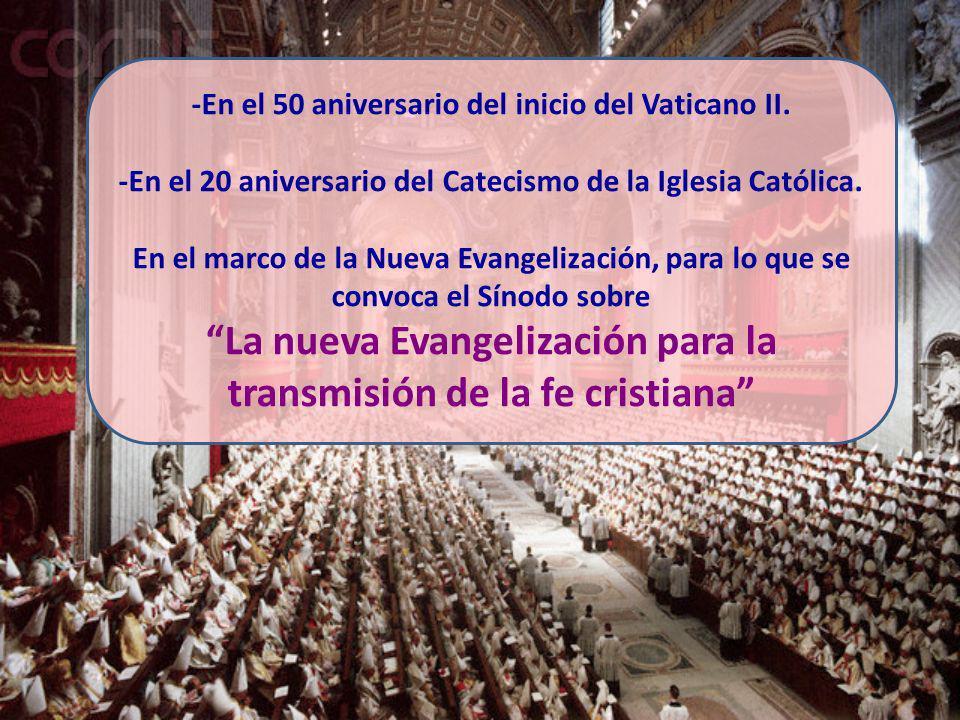-En el 50 aniversario del inicio del Vaticano II. -En el 20 aniversario del Catecismo de la Iglesia Católica. En el marco de la Nueva Evangelización,