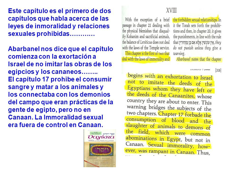 Este capítulo es el primero de dos capítulos que habla acerca de las leyes de inmoralidad y relaciones sexuales prohibidas………… Abarbanel nos dice que