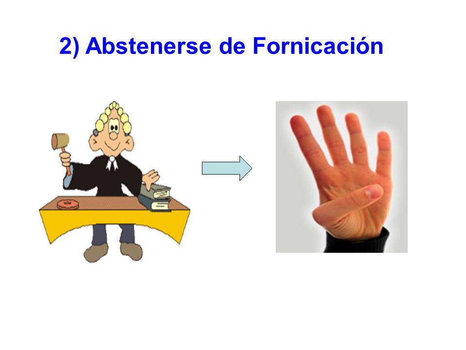 2) Abstenerse de Fornicación