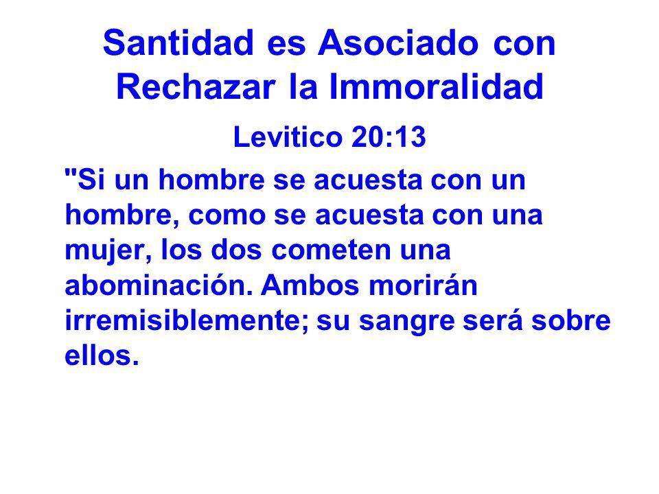 Santidad es Asociado con Rechazar la Immoralidad Levitico 20:13