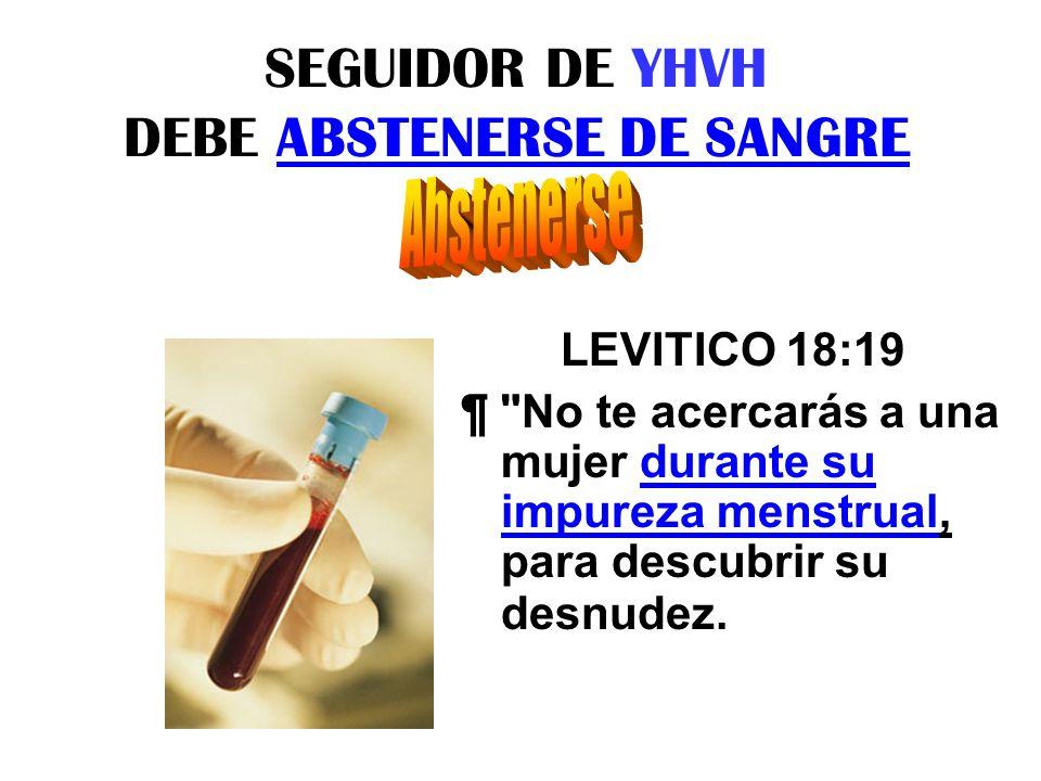 SEGUIDOR DE YHVH DEBE ABSTENERSE DE SANGRE LEVITICO 18:19 ¶