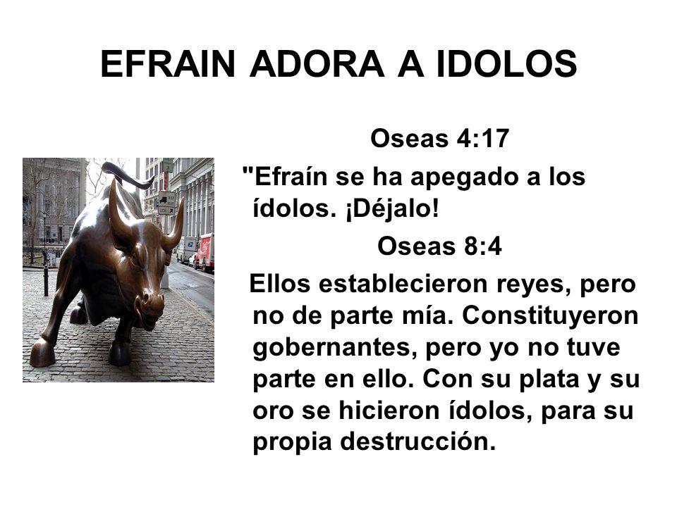 EFRAIN ADORA A IDOLOS Oseas 4:17