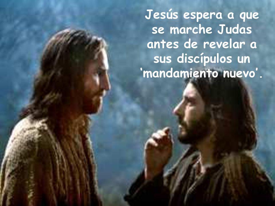 Jesús espera a que se marche Judas antes de revelar a sus discípulos un mandamiento nuevo.