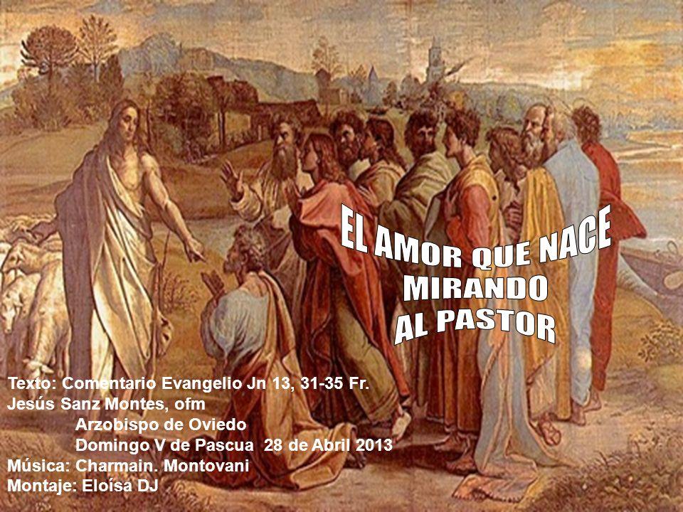 Texto: Comentario Evangelio Jn 13, 31-35 Fr.