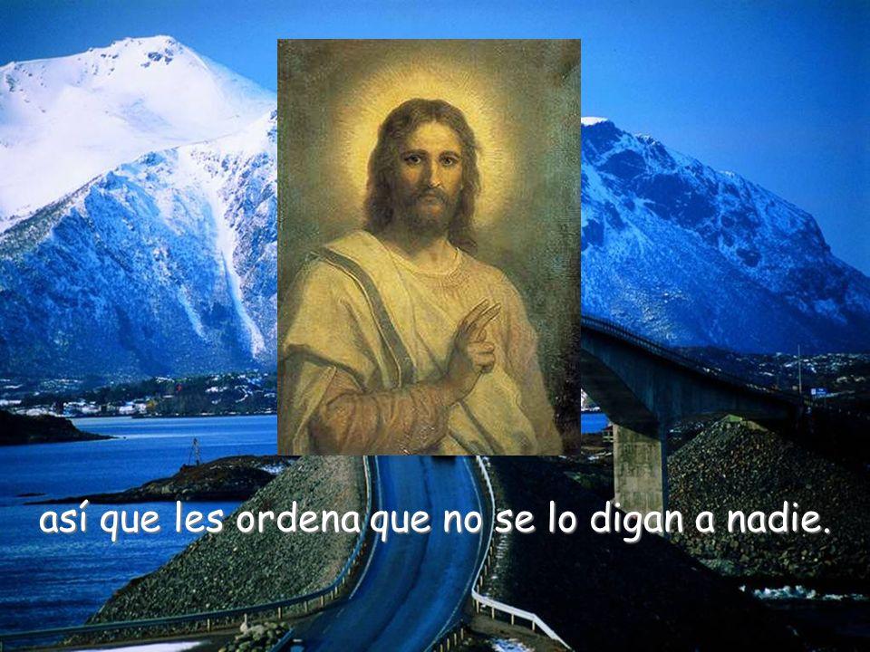 En este momento Jesús sólo quiere que los discípulos conozcan su verdadera identidad,