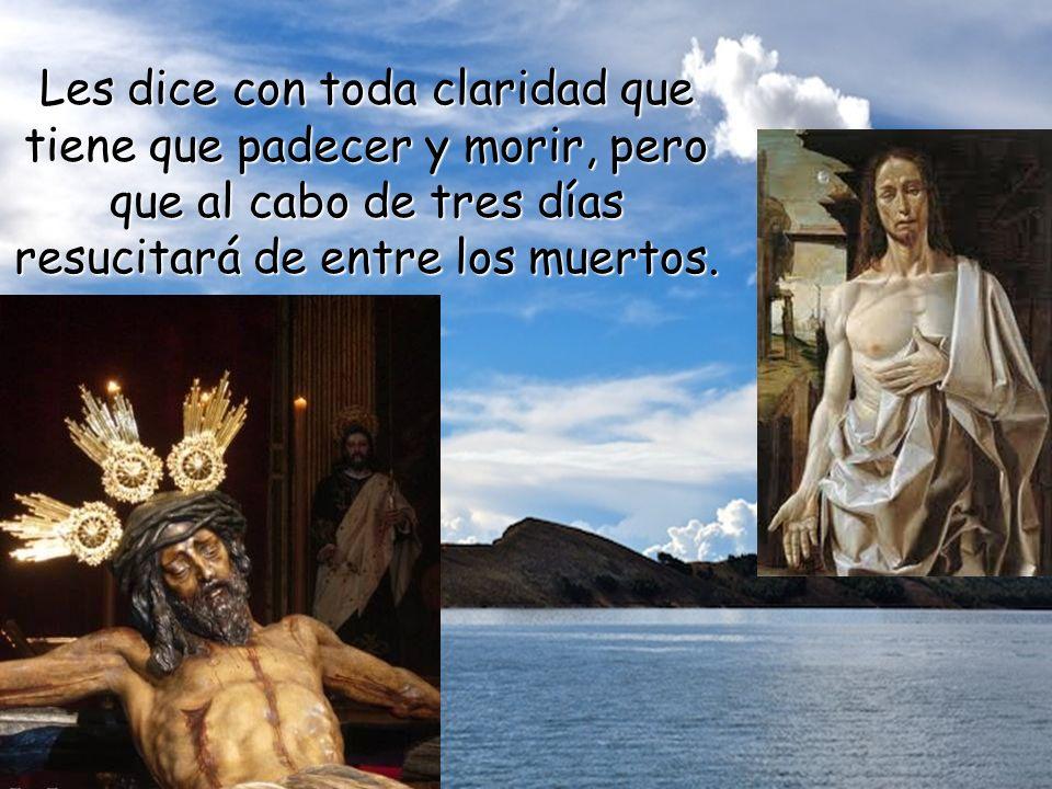 Jesús a continuación les hace vislumbrar cómo terminará su misión en la tierra.