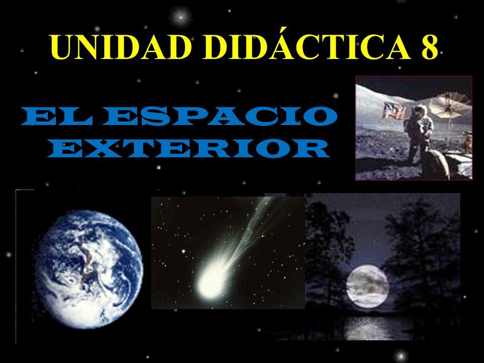 UNIDAD DIDÁCTICA 8 EL ESPACIO EXTERIOR