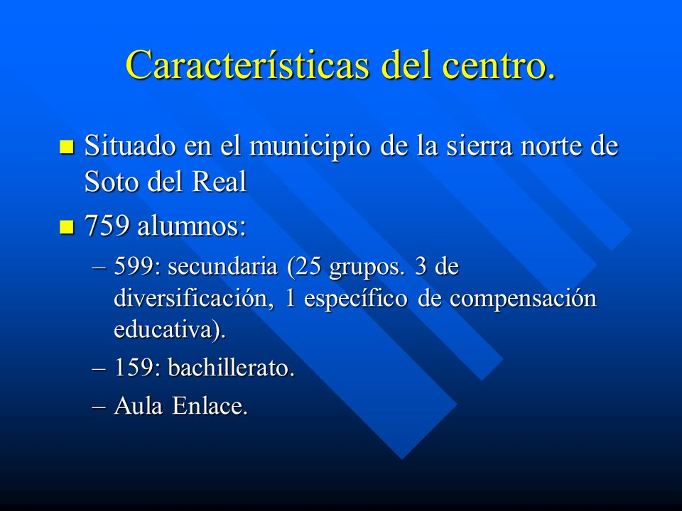 Características del centro. Situado en el municipio de la sierra norte de Soto del Real Situado en el municipio de la sierra norte de Soto del Real 75