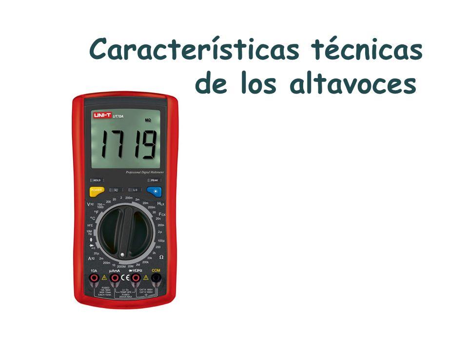 Características técnicas de los altavoces Impedancia Respuesta en frecuencia Angulo de cobertura Sensibilidad Distorsión Potencia nominal o RMS Potencia pico o PMPO