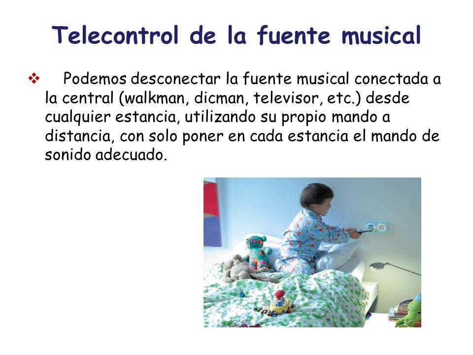 Telecontrol de la fuente musical Podemos desconectar la fuente musical conectada a la central (walkman, dicman, televisor, etc.) desde cualquier estan