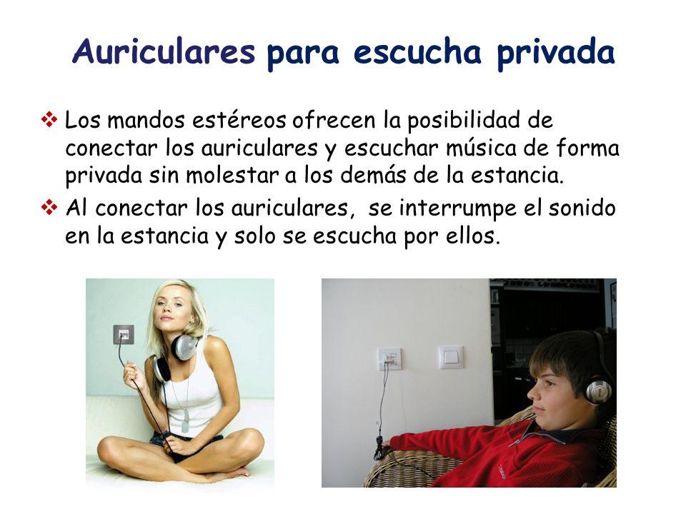 Auriculares para escucha privada Los mandos estéreos ofrecen la posibilidad de conectar los auriculares y escuchar música de forma privada sin molesta
