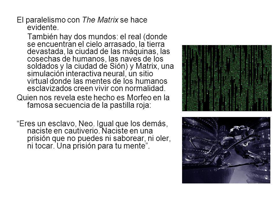 El paralelismo con The Matrix se hace evidente. También hay dos mundos: el real (donde se encuentran el cielo arrasado, la tierra devastada, la ciudad
