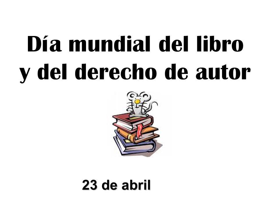 Día mundial del libro y del derecho de autor 23 de abril