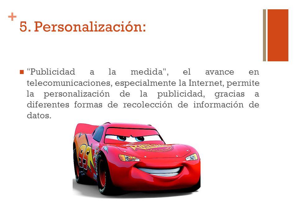 + 5. Personalización: