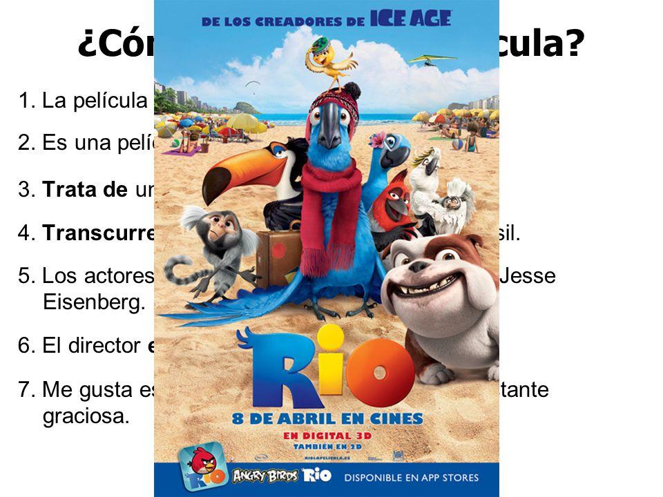 ¿Cómo se llama la película? 1. La película se llama ….???????????……….. 2. Es una película de animación y de humor. 3. Trata de un grupo de pájaros. 4.