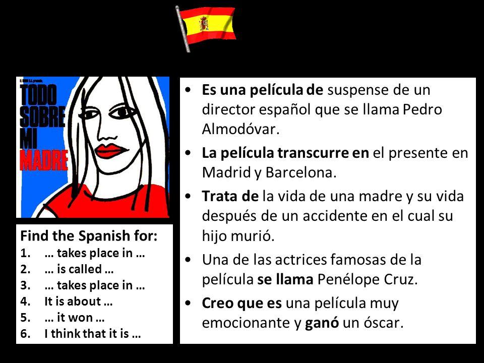 Es una película de suspense de un director español que se llama Pedro Almodóvar. La película transcurre en el presente en Madrid y Barcelona. Trata de