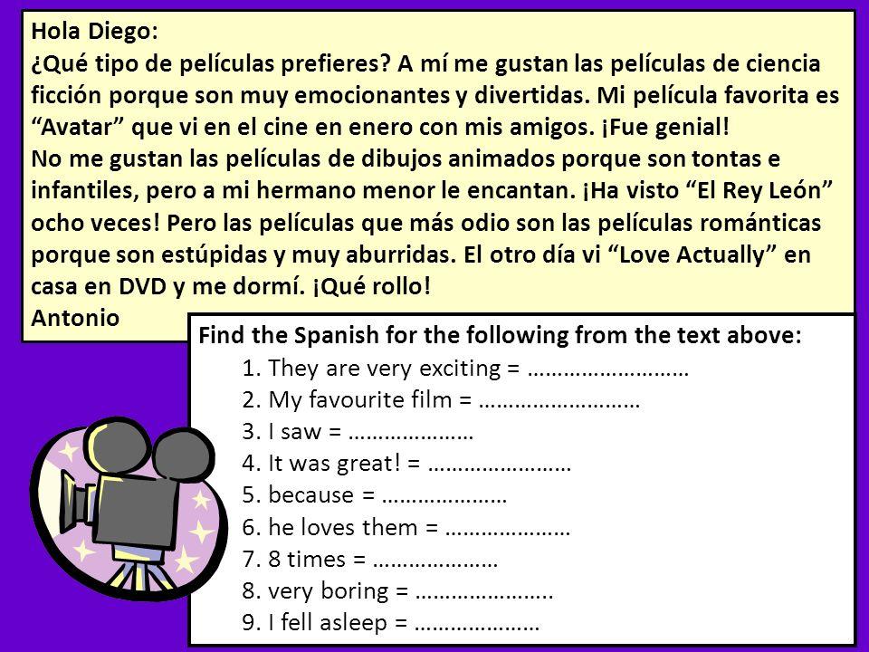 Hola Diego: ¿Qué tipo de películas prefieres? A mí me gustan las películas de ciencia ficción porque son muy emocionantes y divertidas. Mi película fa