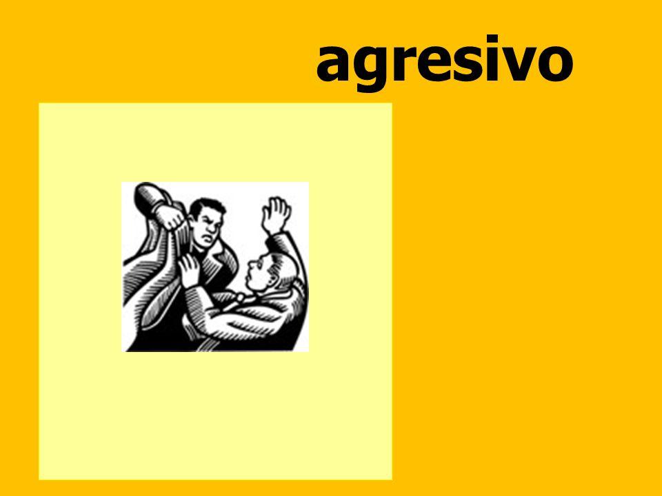 agresivo