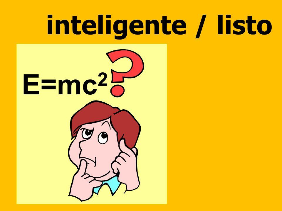 inteligente / listo E=mc 2