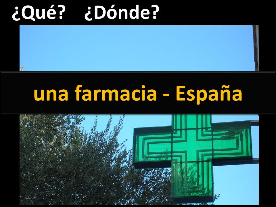 ¿Qué?¿Dónde? una farmacia - España