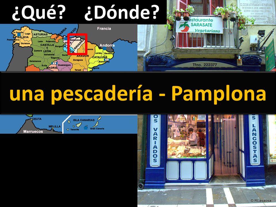 ¿Qué?¿Dónde? una pescadería - Pamplona